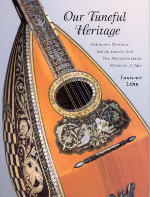 Our Tuneful Heritage: American Musical Instruments from the Metropolitan Museum of Art