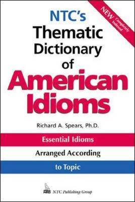 N.T.C.'s Thematic Dictionary of American Idioms