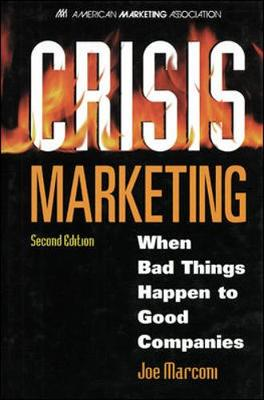 Crisis Marketing: When Bad Things Happen to Good Companies