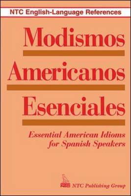 Modismos Americanos Esenciales: Essential American Idioms for Spanish Speakers
