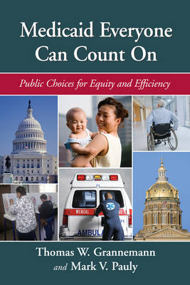 Medicaid Everyone Can Count On: Public Choices for Equity and Efficiency