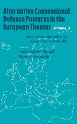 Alternative Conventional Defense Postures in the European Theater: Military Alternatives for Europe After the Cold War: v. 3: Military Alternatives for Europe after the Cold War