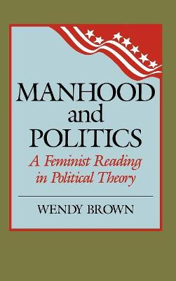 Manhood and Politics: A Feminist Reading in Political Theory