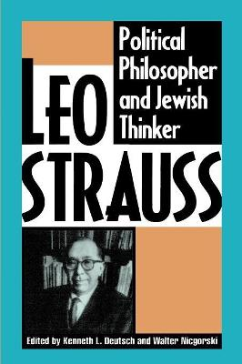 Leo Strauss: Political Philosopher and Jewish Thinker