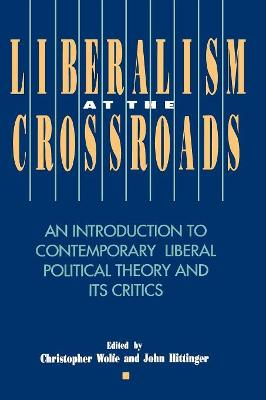 Liberalism at the Crossroads: An Introduction to Contemporary Liberal Political Theory and Its Critics
