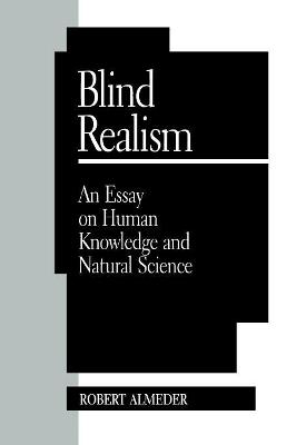 Blind Realism: Essay on Human Knowledge and Natural Science