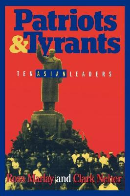 Patriots and Tyrants: Ten Asian Leaders