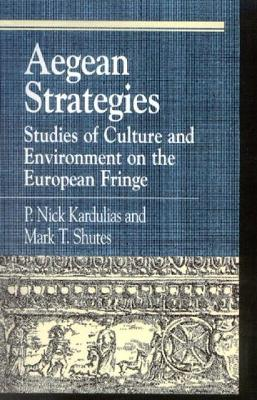 Aegean Strategies: Studies of Culture and Environment on the European Fringe