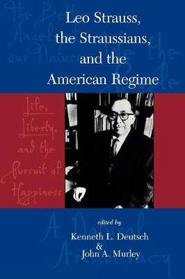 Leo Strauss: The Straussians, and the Study of the American Regime