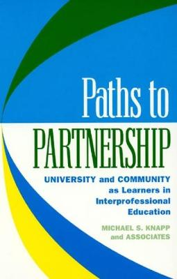 Paths to Partnership: University and Community as Learners in Interprofessional Education