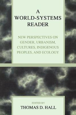 A World-Systems Reader: New Perspectives on Gender, Urbanism, Cultures, Indigenous Peoples, and Ecology