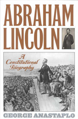 Abraham Lincoln and His Times: A Legal and Constitutional History