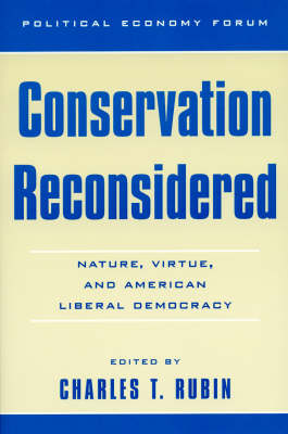 Conservation Reconsidered: Nature, Virtue, and American Liberal Democracy