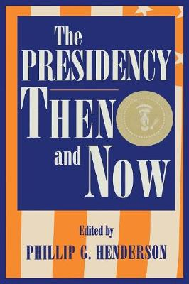 The Presidency Then and Now