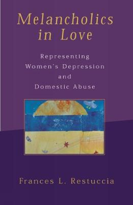 Melancholics in Love: Representing WomenOs Depression and Domestic Abuse