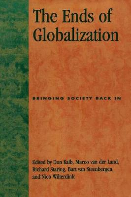 The Ends of Globalization: Bringing Society Back in