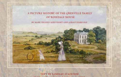 Picture History of the Grenvilles of Rosedale House: An Album by Mary Yelloly, Begun at Age 9