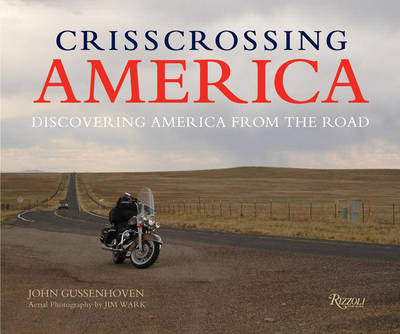 Crisscrossing America: Discovering the Country from the Road