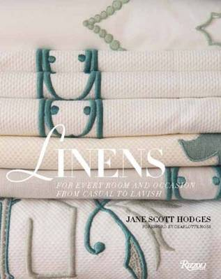Linens: For Every Room and Occasion, from Casual to Lavish