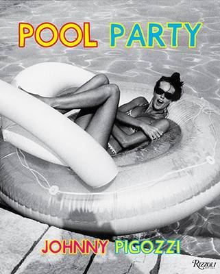 Pool Party: Sixty Years at the World's Most Famous Pool
