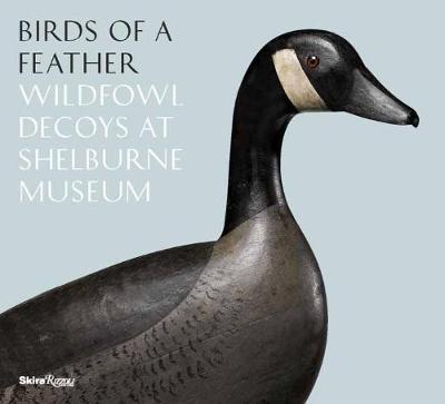 Birds of a Feather: Wildfowl Decoys at Shelburne Museum