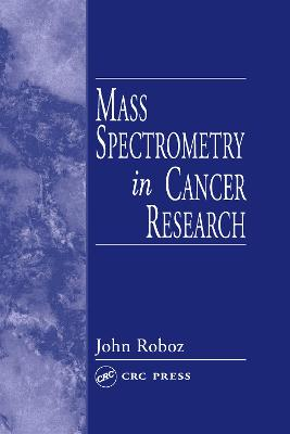Mass Spectrometry in Cancer Research
