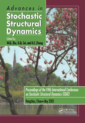 Advances in Stochastic Structural Dynamics: Proceedings of the 5th International Conference on Stochastic Structural Dynamics-SSD '03, Hangzhou, China, May 26-28, 2003