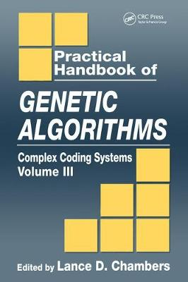 The Practical Handbook of Genetic Algorithms: Complex Coding Systems: Volume 3