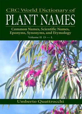 Crc World Dictionary of Plant Names: Pt. 2: CRC World Dictionary of Plant Names D-L