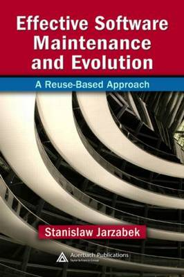 Effective Software Maintenance and Evolution: AReuse-based Approach