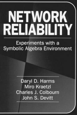 Network Reliability: Experiments with a Symbolic Algebra Environment