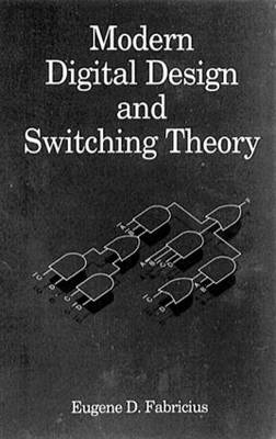 Modern Digital Design and Switching Theory