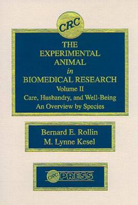 The Experimental Animal in Biomedical Research: Care, Husbandry, and Well-Being - An Overview by Species: Volume II
