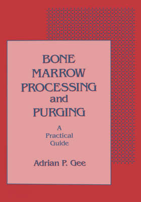 Bone Marrow Processing and Purging: A Practical Guide