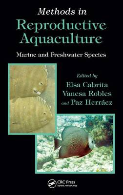 Methods in Reproductive Aquaculture: Marine and Freshwater Species