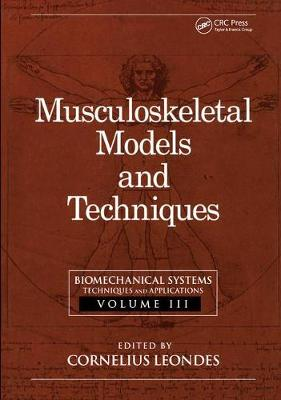 Biomechanical Systems: Techniques and Applications: Volume III: Musculoskeletal Models and Techniques