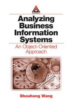 Analyzing Business Information Systems: An Object-Oriented Approach