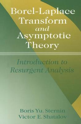 Borel-Laplace Transform and Asymptotic Theory: Introduction to Resurgent Analysis