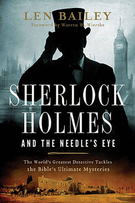 Sherlock Holmes and the Needle's Eye: The World's Greatest Detective Tackles the Bible's Ultimate Mysteries