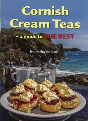 Cornish Cream Teas: A Guide to the Best