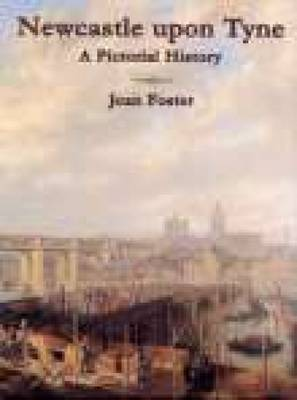 Newcastle Upon Tyne A Pictorial History