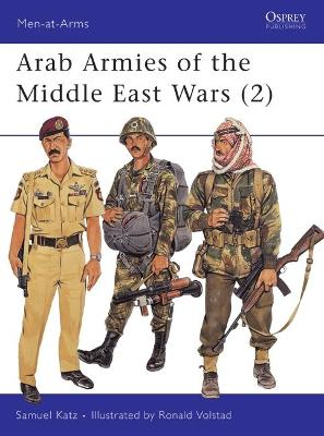 Arab Armies of the Middle East Wars: Bk. 2