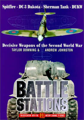 Battle Stations: Decisive Weapons of World War Two