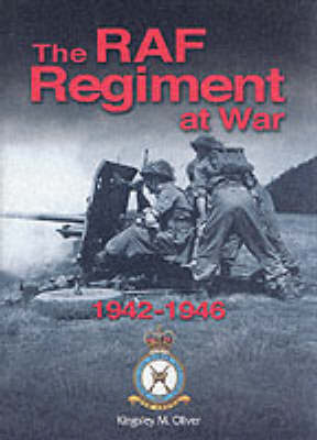 The RAF Regiment at War 1942-46