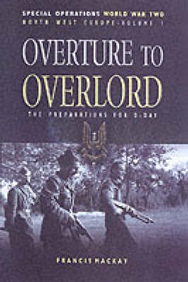 Overture to Overlord: The Preparations for D-day