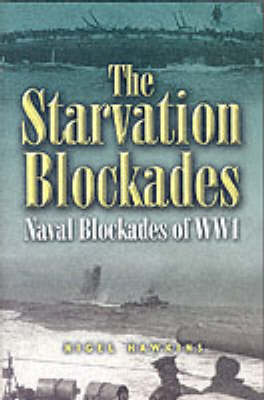 The Starvation Blockades: The Naval Blockades of WWI