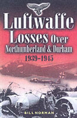 Luftwaffe Losses Over Northumberland and Durham 1939-1945