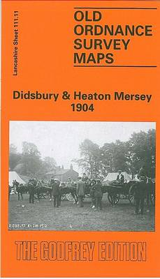 Didsbury and Heaton Mersey 1904: Lancashire Sheet 111.11