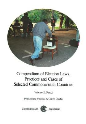Compendium of Election Laws, Practices and Cases of Selected Commonwealth Countries, Volume 2, Part 2