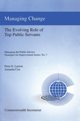 Managing Change: The Evolving Role of Top Public Servants